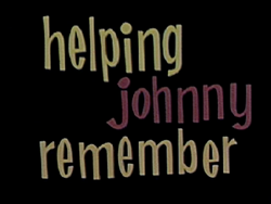 Helping johnny remember